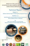 Technical Report : Output 2.1. Address Technical Gaps in Producing Bio-Composite Products : Activity 2.1.3. Identify Quality Control Concerns for Raw Material and How to Address Them in Indonesia